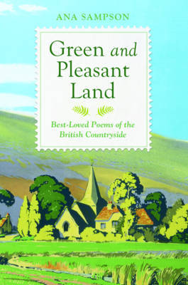Green and Pleasant Land: Best-Loved Poems of the British Countryside