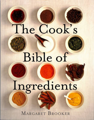 Cook's Bible of Ingredients