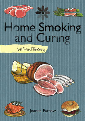 Self-sufficiency - Home Smoking and Curing