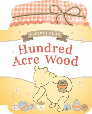 Recipes from the Hundred Acre Wood Winnie-The-Pooh Cookbook