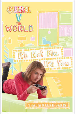 It's Not Me, It's You (Girl V the World #4)