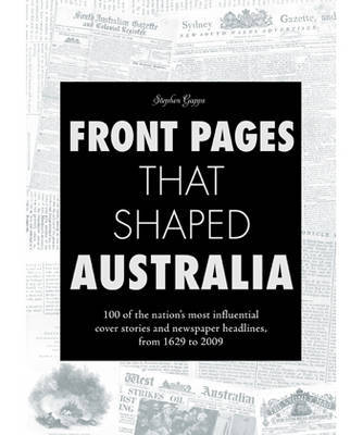 Front Pages That Shaped Australia