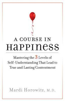 Course in Happiness - Mastering the