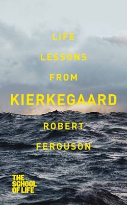 Life Lessons from Kierkegaard - The School of Life