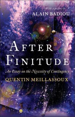 After Finitude: An Essay on the Necessity of Contingency