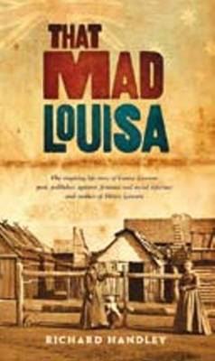 That Mad Louisa: The Life Story of Louisa Lawson, an Outstanding Character in Australian History