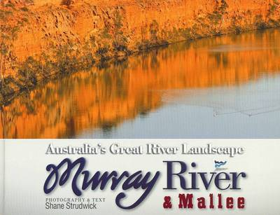 Murray River and Mallee : Australia s Great River Landscape