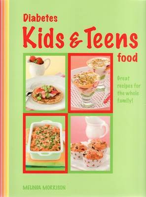 Diabetes Kids and Teens Food: Great Recipes for the Whole Family