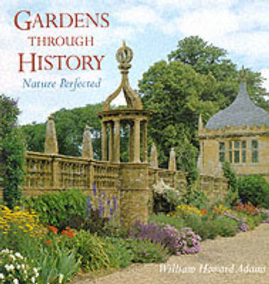 NATURE REVEALED : GARDENS THROUGH HISTORY