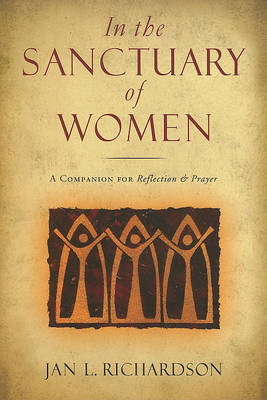 In the Sanctuary of Women: A Companion for Reflection & Prayer