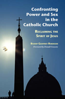 Confronting Power and Sex in the Catholic Church: Reclaiming the Spirit of Jesus