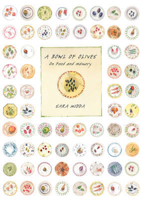 A Bowl of Olives On Food and Memory