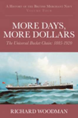 A More Days More Dollars: History of the British Merchant Navy: vol. 4