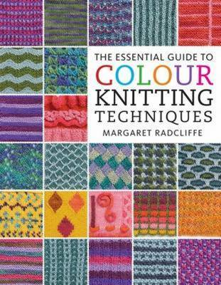The Essential Guide to Colour Knitting Techniques