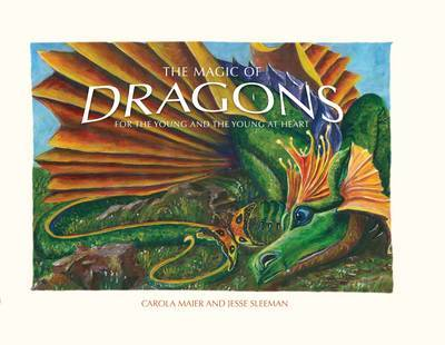 The Magic of Dragons: For the Young and the Young at Heart