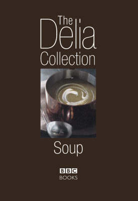 The Delia Collection: Soup