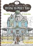 Dying to Meet You (43 Old Cemetery Road #1)
