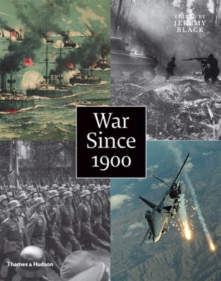 War Since 1900: History, Strategy, Weaponry