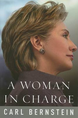A Woman in Charge: The Life of Hillary Rodham Clinton