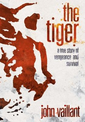 Tiger: A True Story of Vengeance and Survival