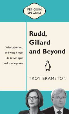 Rudd, Gillard and Beyond (was Where Should Labor Go Next?)