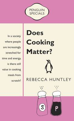Does Cooking Matter? (Penguin Special)