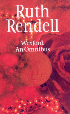 "Wexford Omnibus: ""From Doon with Death"", ""New Lease of Death"" and ""Best Man to Die"""
