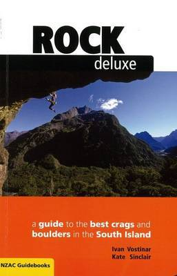 Rock Deluxe: A Guide to the Best Crags and Boulders in the South Island