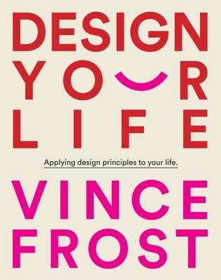 Design Your Life Applying Design Principles to Your Life