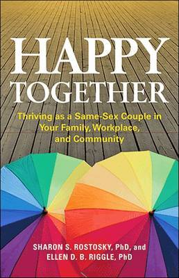 Happy Together: Thriving as a Same-Sex Couple in Your Family, Workplace, and Community