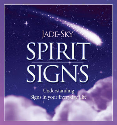 Spirit Signs: Understanding Signs in Your Everyday Life