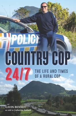 Country Cop 24/7: The Life and Times of a Rural Cop
