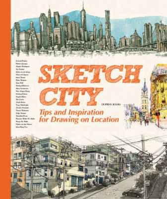 Sketch City - Tips and Inspiration for Drawing on Location
