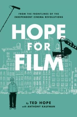 Hope for Film - From the Frontline of the Independent Cinema Revolutions
