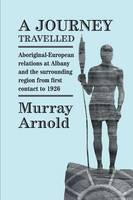 A Journey Travelled: Aboriginal-European Relations at Albany and Surrounding Regions from First Contact to 1926