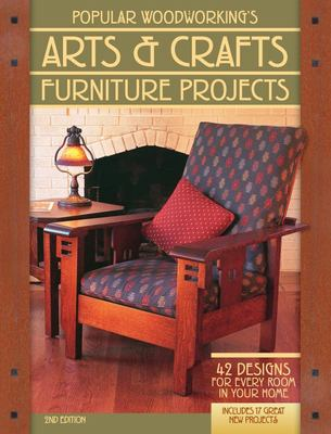 Popular Woodworking's Arts & Crafts Furniture Projects: 42 Designs for Every Room in Your Home