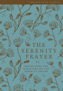 Serenity Prayer: Reflections and Scripture on the Serenity Prayer