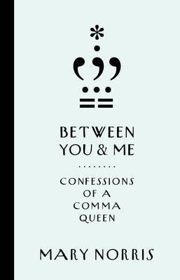 Between You & Me - Confessions of a Comma Queen