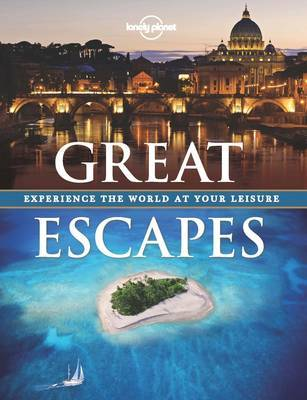 Great Escapes: a Collection of the World's Most Gorgeous Getaways