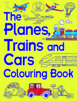 The Trains, Planes and Cars Colouring Book