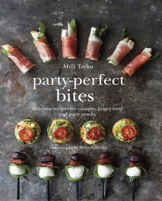 Party-Perfect Bites Delicious Recipes for Canapes, Fingerfood and Party Snacks