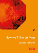 TED: How We'll Live on Mars
