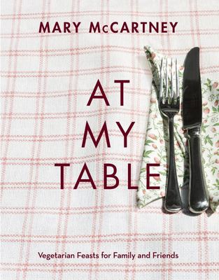At My Table - Vegetarian Feasts for Family and Friends