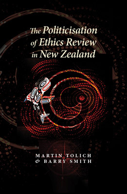 The Politicisation of Ethics Review in New Zealand