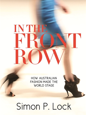 In the Front Row - How Australian Fashion Was Launched on the World