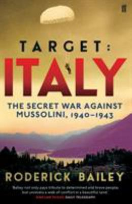 Target: Italy: The Secret War Against Mussolini 1940-1943