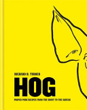 Hog Proper Pork Recipes from the Snout to the Squeak