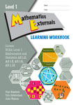 ESA NCEA Level 1 Mathematics Maths Externals AS 1.2, 1.3, 1.6, 1.12 Learning Workbook