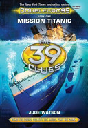 Mission Titanic (The 39 Clues: Doublecross #1)