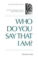 Who Do You Say That I Am?: An Adult Inquiry Into the First Three Gospels